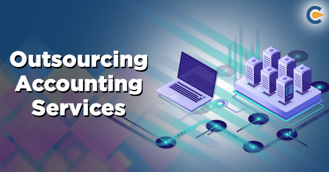 Benefits of using outsourcing accounting service